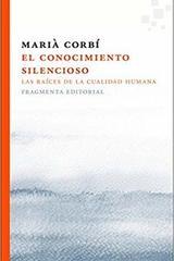 El conocimiento silencioso - Marià Corbi - Fragmenta