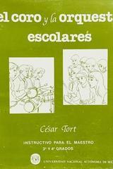 El coro y la orquesta escolares - César Tort -  AA.VV. - UNAM