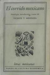El corrido mexicano - Vicente Teódulo Mendoza -  AA.VV. - Otras editoriales