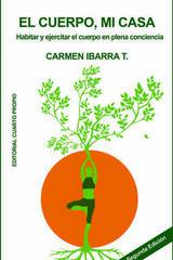 El cuerpo, mi casa - Carmen Ibarra T. - Editorial Cuarto Propio