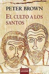 El culto a los santos - Peter Brown - Ediciones Sígueme