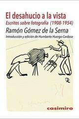 El Desahucio a la Vista - Ramon Gomez De La Serna - Casimiro