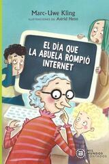 El día que la abuela rompió el internet - Marc-Uwe Kling - Akal