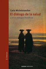 El diálogo de la salud - Carlo Michelstaedter - Marbot Ediciones
