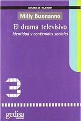 El drama televisivo - Milly Buonanno - Editorial Gedisa