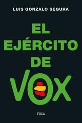 El Ejército de Vox - Gonzalo Segura Gonzalo Segura - Akal