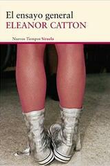 El ensayo general - Eleanor Catton - Siruela