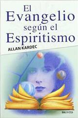 El evangelio según el espiritismo - Allan Kardec - Ediciones Brontes