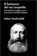 El fantasma del rey Leopoldo - Adam Hochschild - Malpaso