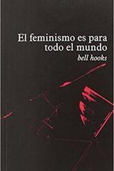 El feminismo es para todo el mundo - Bell Hooks - Traficantes de sueños