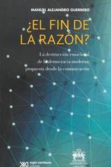 ¿El fin de la razón? - Manuel Alejandro Guerrero Martínez - Ibero