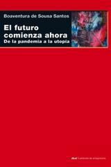 El futuro comienza ahora - Boaventura de Sousa Santos - Akal