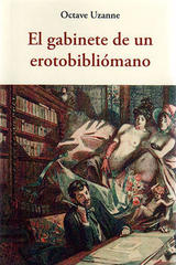 El gabinete de un erotobibliomano - Octave Uzanne - Olañeta