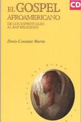 El gospel afroamericano - Denis-Constant Martin - Akal