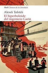 El hiperboloide del ingeniero Garin - Alexéi Tolstói - Akal