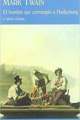 El hombre que corrompió a Hadleyburg y otros relatos - Mark Twain - Valdemar