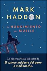 El hundimiento del muelle - Mark Haddon - Malpaso
