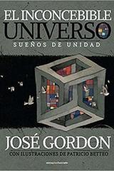 El Inconcebible Universo - José Gordon - Sexto Piso
