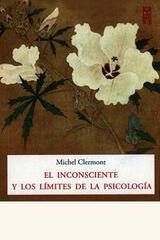 El inconsciente y los límites de la psicología - Michel Clermont - Olañeta