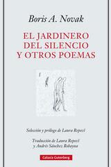 El jardinero del silencio y otros poemas - Boris A. Novak - Galaxia Gutenberg