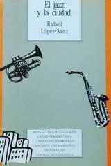 El jazz y la ciudad - Rafael Lopez Sans -  AA.VV. - Otras editoriales