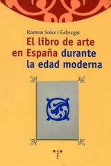 El Libro de arte en España durante la edad moderna - Ramon Soler I Fabregat - Trea
