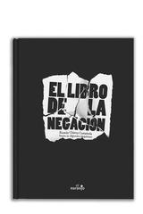 El libro de la negación - Ricardo Chávez Castañeda - El Naranjo