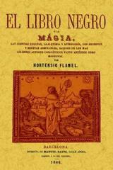 El libro negro o la magia - Hortensio Flamel - Maxtor