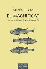El Magníficat - Martín Lutero - Ediciones Sígueme
