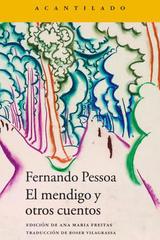 El mendigo y otros cuentos - Fernando Pessoa - Acantilado