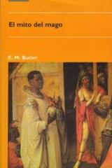 El mito del mago - Eliza Marian Butler - Akal