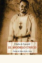 El modelo único - Charles de Foucald - Olañeta