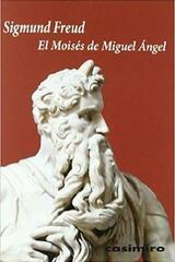 El Moisés de Miguel Ángel - Sigmund Freud - Casimiro