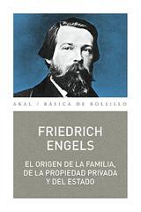 El origen de la familia, de la propiedad privada y del Estado - Friedrich Engels - Akal
