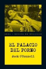 El Palacio del Porno - Jack O'Connell - Akal