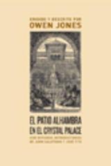 El patio Alhambra en el Crystal Palace  - Owen Jones - Abada Editores