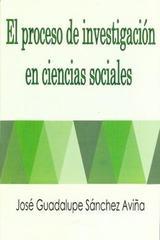 El proceso de investigación en ciencias sociales - José Guadalupe Sánchez Aviña - Ibero