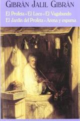 El profeta/ el loco/ el vagabundo/ el jardín del profeta - Gibran Jalil Gibran - Valdemar