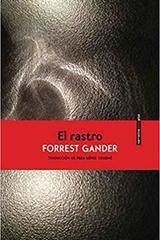 El rastro - Forrest Gander - Sexto Piso