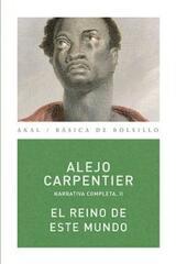 El reino de este mundo - Alejo Carpentier - Akal