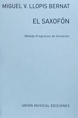 El saxofón - Miguel V. Llopis Be -  AA.VV. - Hal Leonard