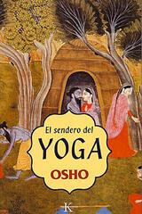 El sendero del yoga - Osho  - Kairós