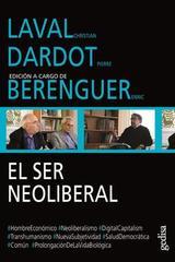Dialogos. Laval Christian y Dardot Pierre. El ser neoliberal -  AA.VV. - Editorial Gedisa