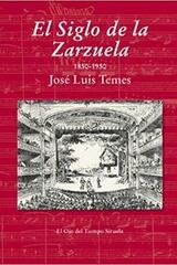 El Siglo de la Zarzuela - José Luis Temes - Siruela
