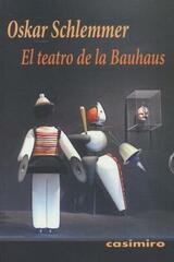 El Teatro de la Bauhaus - Oskar Schlemmer - Casimiro