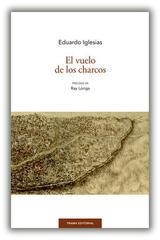 El vuelo de los charcos - Eduardo Iglesias - Trama Editorial