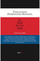 El XIX en el XXI - Christopher Domínguez Michael - Sexto Piso