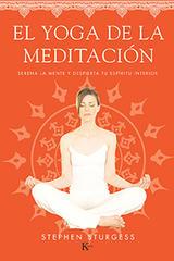 El yoga de la meditación - Stephen Sturgess - Kairós