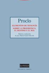 Elementos de Teologia. Sobre la providencia, el destino y el mal - Proclo de Atenas - Trotta