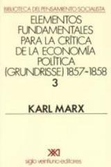 Elementos fundamentales para la crítica de la economía política Grundrisse 1857-1858 V 3 - Karl Marx - Siglo XXI Editores